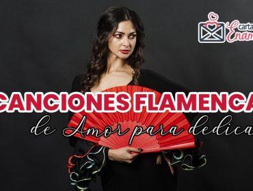 Canciones flamencas de amor para dedicar