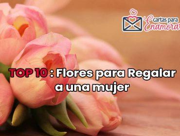 Top 10: Flores para regalar a una mujer