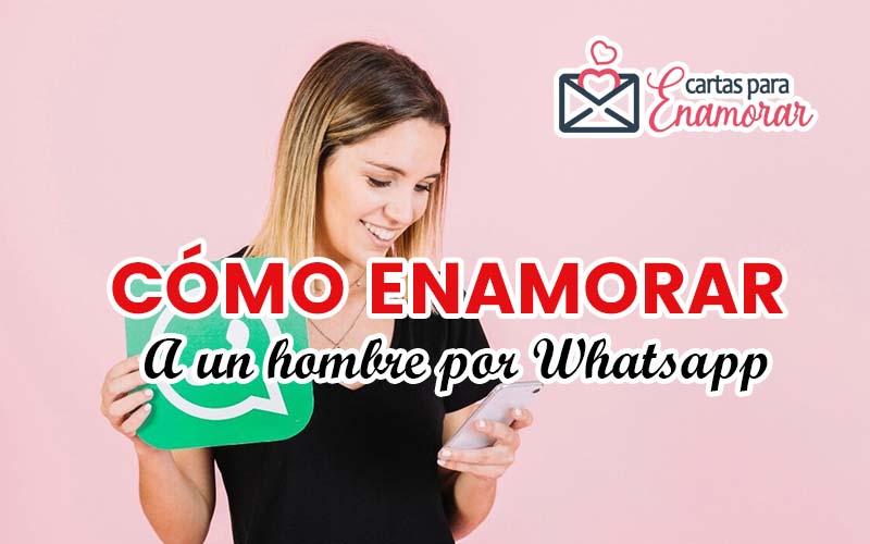 Cómo enamorar a un hombre por whatsapp