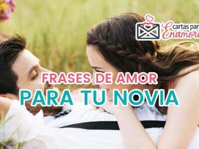 Frases de amor para mi novia: Para conquistar y enamorar