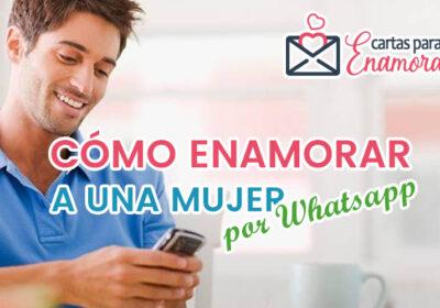 Cómo enamorar a una mujer por WhatsApp: Instrucciones y recomendaciones