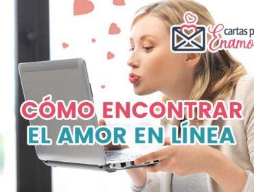 Cómo encontrar el amor en línea