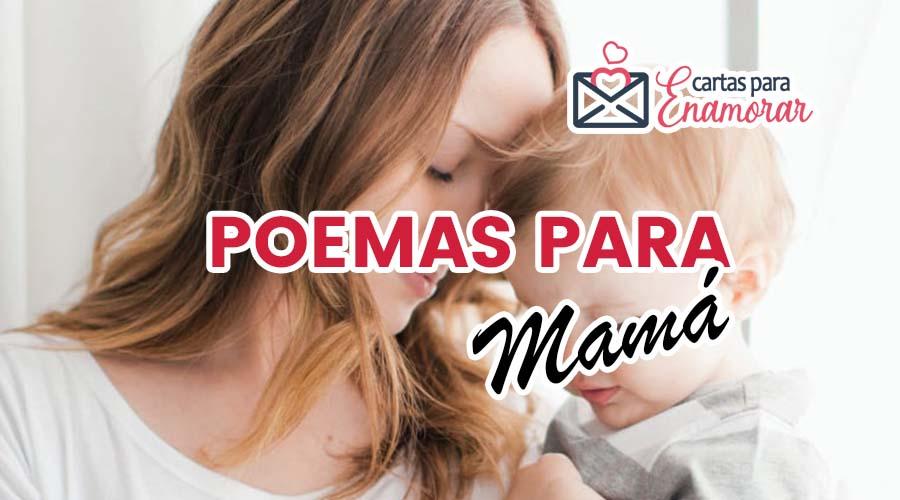Los Mejores Poemas para mamá cortos y largos