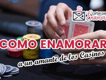 Cómo enamorar a un amante de los casinos