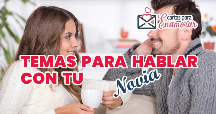 15 Temas para hablar con tu novia